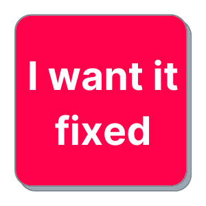 I want it repaired